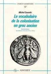 Vocabulaire De La Colonisation En Grec Ancien (Le) - Couverture - Format classique