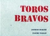Claude viallat et bernard durand - toros bravos - Couverture - Format classique