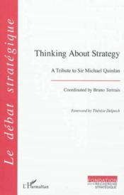 Vente livre :  Thinking about strategy ; a tribute to Sir Michael Quinlan  - Bruno Tertrais