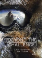 Vente  Beyond the challenge antartic ice expedition  - Dixie Dansercoer - Sam Deltour