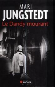 Le dandy mourant - Couverture - Format classique