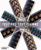 Tout feu, tout flamme ; une traversée du cinéma français - Couverture - Format classique