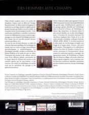 Des hommes aux champs ; pour une archéologie des espaces ruraux du Néolithique au Moyen Âge - 4ème de couverture - Format classique