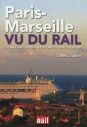 Paris Marseille Vu Du Rail - Couverture - Format classique