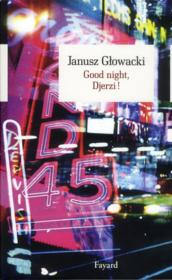 Vente livre :  Good night, Djerzi !  - Janusz Glowacki