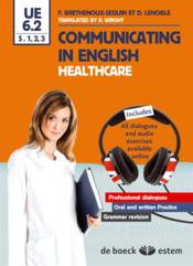 Vente livre :  Communicating in English ; healthcare  - Francy Brethenoux-Seguin