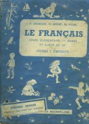 LE FRANCAIS. COURS ELEMENTAIRE PREMIERE ANNEE ET CLASSE DE 10e. COURS J. CRESSOT. - Couverture - Format classique