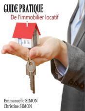 Vente livre :  Guide pratique de l'immobilier locatif  - Emmanuelle Simon - Christine Simon