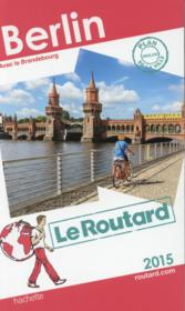 GUIDE DU ROUTARD ; Berlin (édition 2015)  - Collectif