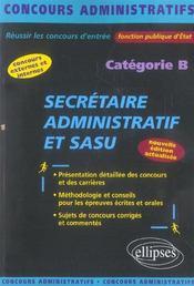 Secretaire Administratif Et Sasu 2e Edition Actualisee Categorie B Concours Externes Et Internes - Intérieur - Format classique