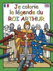 Je colorie la légende du roi arthur - Couverture - Format classique