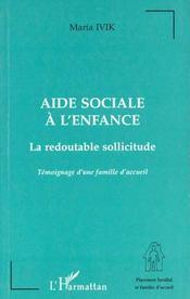 Aide sociale à l'enfance ; la redoutable sollicitude - Intérieur - Format classique