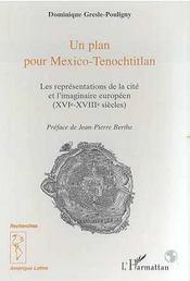 Plan Pour Mexico-Tenochtitlan (Un) Les Representations - Intérieur - Format classique