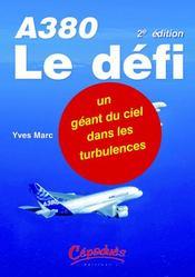 A380 ; le défi ; un géant du ciel dans les turbulences (2e édition) - Intérieur - Format classique