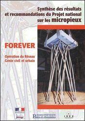 Forever ; synthèse des résultats et recommandations du projet national sur les micropieux - Couverture - Format classique