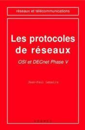 Les protocoles de reseaux : osi et decnet phase v - Couverture - Format classique