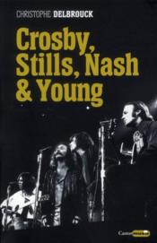 Vente  Crosby, Stills, Nash & Young  - Christophe Delbrouck