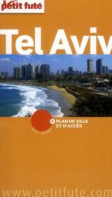GUIDE PETIT FUTE ; CITY GUIDE ; Tel Aviv (édition 2011)  - Collectif Petit Fute