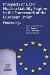 Prospects of a civil nuclear liability regime in the framework of the European union ; proceedings - Couverture - Format classique
