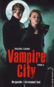 Vampire city t.6 ; fin de partie - Couverture - Format classique
