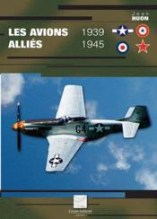 Les Avions Allies 1939-1945 - Couverture - Format classique