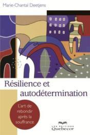 Resilience Et Autodetermination: L'Art De Rebondir Apres La Souf - Couverture - Format classique