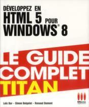 Développez en HTML 5 pour Windows 8 - Couverture - Format classique