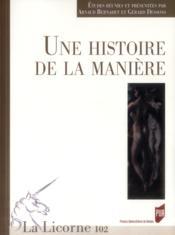 Revue La Licorne T.102 ; Une Histoire De La Manière - Couverture - Format classique