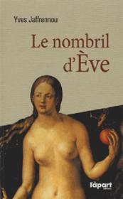 Le nombril d'Eve  - Yves Jaffrenou