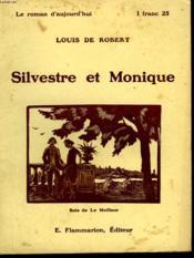 Silvestre Et Monique. Collection : Le Roman D'Aujourd'Hui N° 17 - Couverture - Format classique