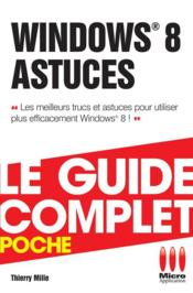 Vente livre :  Windows 8 astuces  - Thierry Mille