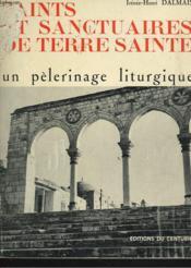 Saints Et Sanctuaires De Terres Saintes. Un Pelerinage Liturgique. - Couverture - Format classique