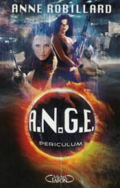 A.n.g.e. t.8 ; periculum – Anne Robillard