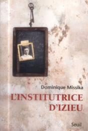 Vente livre :  L'institutrice d'Izieu  - Dominique Missika