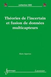 Vente  Theories De L'Incertain Et Fusion De Donnees Multicapteurs (Collection See)  - Appriou Alain