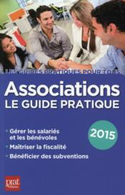 Vente livre :  Associations le guide pratique 2015  - Paul Le Gall