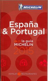 GUIDE ROUGE ; España y Portugal  - Collectif Michelin
