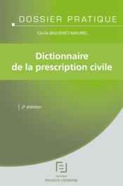 Vente  Dictionnaire de la prescription civile  - Cecile Biguenet-Maurel - Redaction Efl