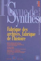 Revue De Synthese N.125 ; Fabrique Des Archives, Fabrique De L'Histoire - Intérieur - Format classique