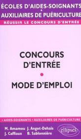 Concours D'Entree Mode D'Emploi Ecoles D'Aides-Soignants Auxiliaires De Puericulture - Intérieur - Format classique