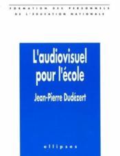 L'Audiovisuel Pour L'Ecole - Couverture - Format classique