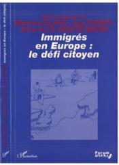 Immigres En Europe Le Defi Citoyen - Couverture - Format classique
