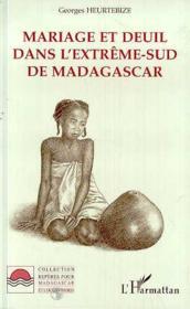 Mariage et deuil dans extrême-sud de Madagascar - Couverture - Format classique