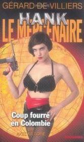 Hank Le Mercenaire T.14 ; Coup Fourre En Colombie - Couverture - Format classique