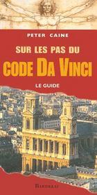 Sur les pas du code da Vinci ; le guide - Intérieur - Format classique