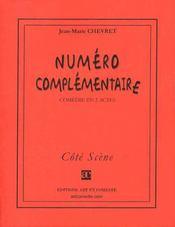 Numero complementaire ; comedie en deux actes - Intérieur - Format classique