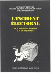 L'Incident Electoral De La Revolution Francaise A La 5eme Republique - Intérieur - Format classique