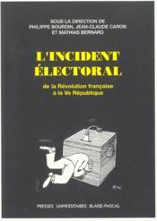 L'Incident Electoral De La Revolution Francaise A La 5eme Republique - Couverture - Format classique