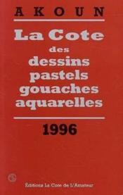 Cote des dessins pastels gouaches aquarelles 1996 - Couverture - Format classique