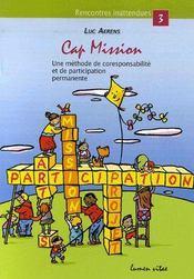 Cap mission ; une méthode de coresponsabilité et de participation permanente - Couverture - Format classique